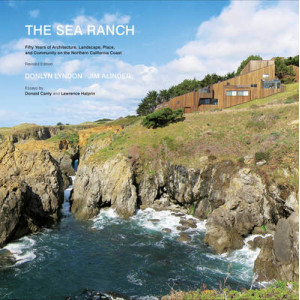Sea Ranch: Fifty Years of Architecture, Landscape, and Placemaking on the Northern California Coast