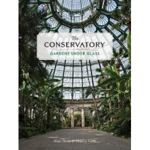 Conservatory: A Celebration of Architecture, Nature, and Light, The
