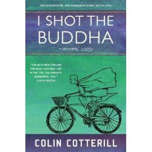 I Shot The Buddha: A Dr. Siri Paiboun Mystery