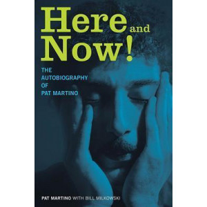 Here and Now!: The Autobiography of Pat Martino