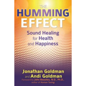 Humming Effect, The: Sound Healing for Health and Happiness
