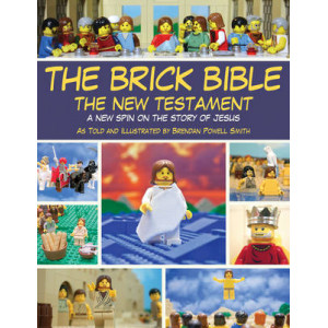 Brick Bible: the New Testament: A New Spin on the Story of Jesus