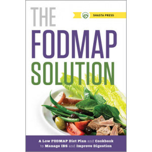 FODMAP Solution: A Low Fodmap Diet Plan & Cookbook to Manage IBS & Digestion