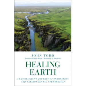 Healing Earth: An Ecologist's Journey of Innovation and Environmental Stewardship