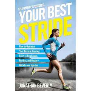 Runner's World Your Best Stride: How to Optimize Your Natural Running Form to Run Easier, Farther, and Faster - with Fewer Injuries