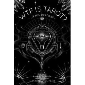 WTF is Tarot?: ...& How Do I Do It?