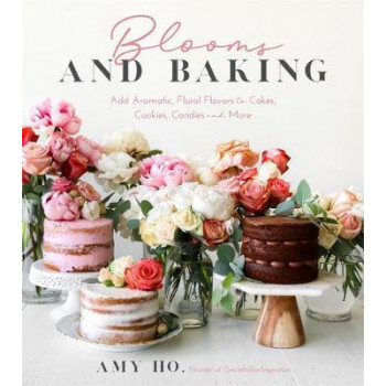 Blooms and Baking: Add Aromatic, Floral Flavors to Cakes, Cookies and More