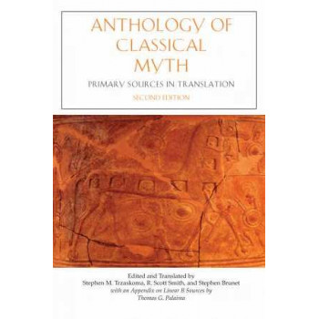 Anthology of Classical Myth 2E : Primary Sources in Translation