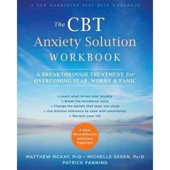 CBT Anxiety Solution Workbook: A Breakthrough Treatment for Overcoming Fear, Worry, and Panic