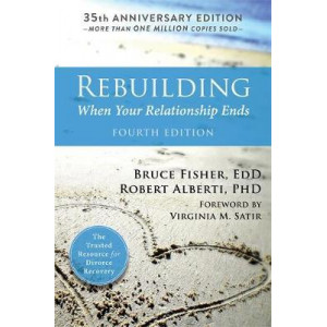 Rebuilding, 4th Edition: When Your Relationship Ends
