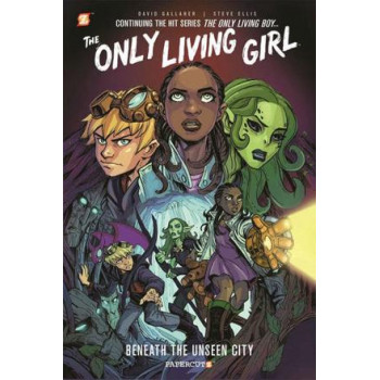 Only Living Girl #2: Beneath the Unseen City, The