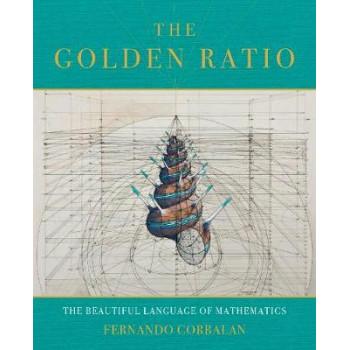 Golden Ratio: The Divine Beauty of Mathematics
