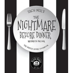 Nightmare Before Dinner: Recipes to Die For: The Beetle House Cookbook
