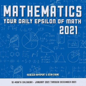 2021 Calendar Mathematics: Your Daily Epsilon of Math