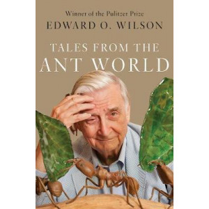 Tales from the Ant World