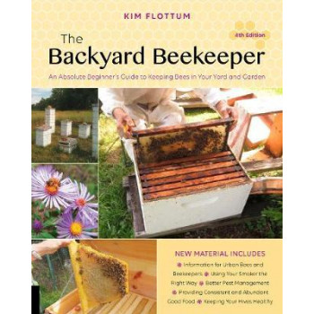 Backyard Beekeeper, 4th edition: An Absolute Beginner's Guide to Keeping Bees in Your Yard and Garden