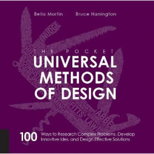 Pocket Universal Methods of Design: 100 Ways to Research Complex Problems, Develop Innovative Ideas, and Design Effective Solutions
