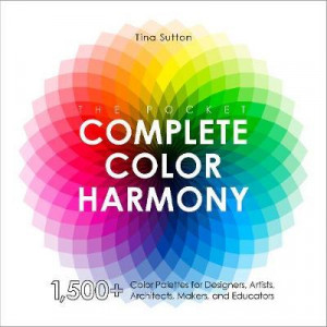 Pocket Complete Color Harmony: 1,500-Plus Color Palettes for Designers, Artists, Architects, Makers, and Educators, The
