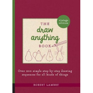 Draw Anything Book: Over 200 Simple Step-by-Step Drawing Sequences for All Kinds of Things