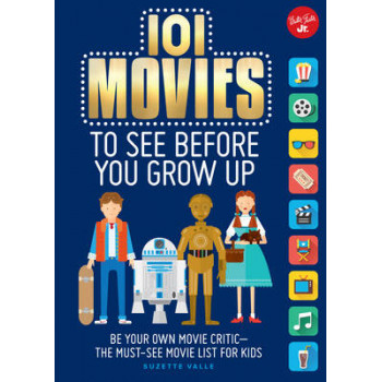 101 Movies to See Before You Grow Up: Be Your Own Movie Critic the Must-See Movie List for Kids