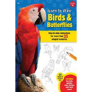 Learn to Draw Birds and Butterflies: Step-by-step Instructions for more than 25 winged creatures