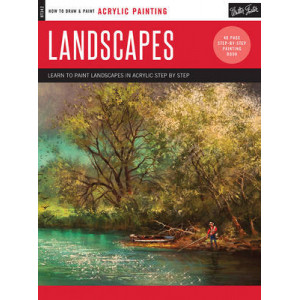 Acrylic: Landscapes in Acrylic: Learn to Paint Landscapes in Acrylic Step by Step