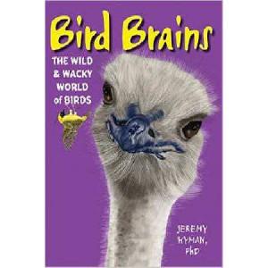 Bird Brains: The Wild & Wacky World of Birds