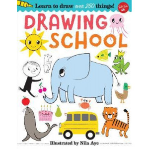 Drawing School: Learn to draw more than 250 things, step-by-step!