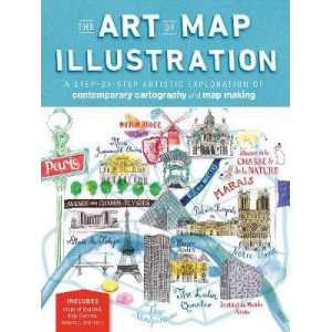 Art of Map Illustration: A step-by-step artistic exploration of contemporary cartography and mapmaking