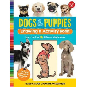 Dogs & Puppies Drawing & Activity Book: Learn to draw 17 different dog breeds