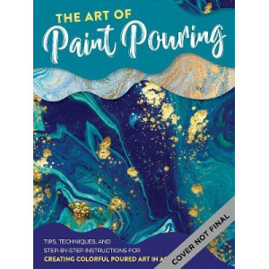 Art of Paint Pouring, The
