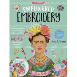 Empowered Embroidery: Transform sketches into embroidery patterns and stitch strong, iconic women from the past and present