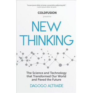 Cold Fusion Presents: New Thinking: From Einstein to SpaceX, The Technology and Science that Transformed Our World