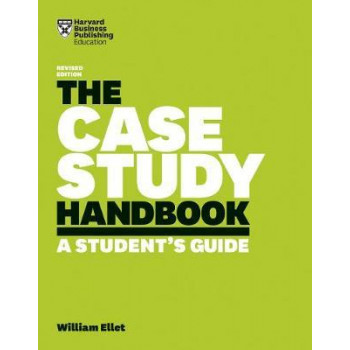 Case Study Handbook: A Student's Guide