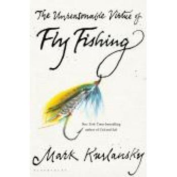 Unreasonable Virtue of Fly Fishing, The