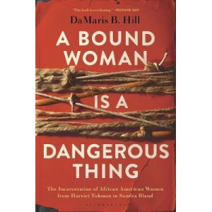 Bound Woman Is a Dangerous Thing, The