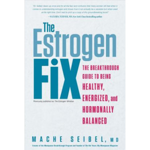 Estrogen Fix: The Breakthrough Guide to Being Healthy, Energized, and Hormonally Balanced