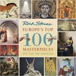 Europe's Top 100 Masterpieces (First Edition): Art for the Traveler