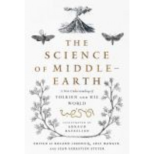 Science of Middle-earth: A New Understanding of Tolkien and His World, The