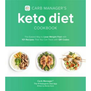 Carb Manager's Keto Diet Cookbook:  Easiest Way to Lose Weight Fast with 101 Recipes That You Can Track with QR Codes