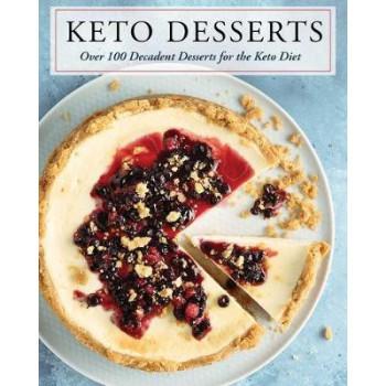 Keto Desserts: Over 100 Decadent Desserts for the Keto Diet