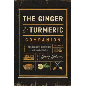 Ginger and Turmeric Companion: Natural Recipes and Remedies for Everyday Health