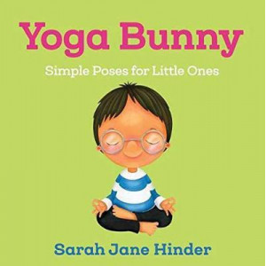 Yoga Bunny: Simple Poses for Little Ones