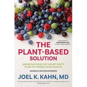 Plant-Based Solution: America's Healthy Heart Doc's Plan to Power Your Health, The