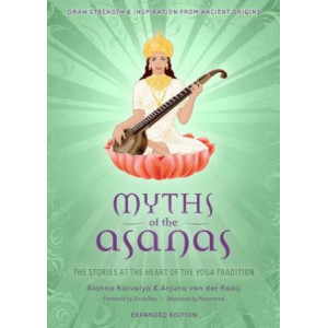 Myths of the Asanas: The Stories at the Heart of the Yoga Tradition