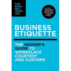 This Book Will Teach You Business Etiquette: The Insider's Guide to Workplace Courtesy and Customs