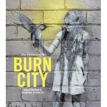 Burn City: Melbourne's Painted Streets