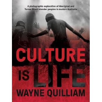Culture is Life:  Photographic Exploration of Aboriginal and Torres Strait Islander Peoples in Modern Australia