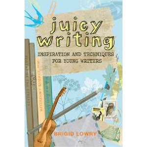 Juicy Writing: Inspiration & Techniques For Young Writers