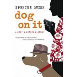 Dog On It: A Chet & Bernie Mystery